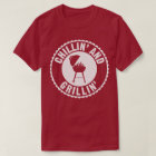 BBQ Chillin' And Grillin' Chef Cook Humour T-Shirt