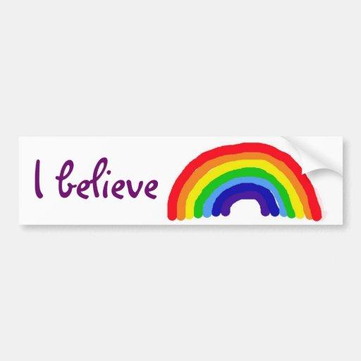 BC- I believe rainbow sticker Bumper Sticker
