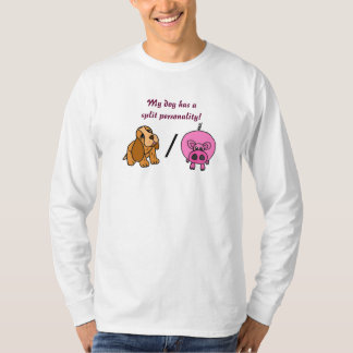 BD-  My dog has a split personality shirt. T-Shirt