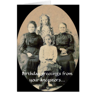 BD Wishes from your Ancestors Greeting Card