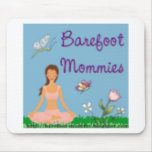 Be A Barefoot Mummy 2 Mouse Pads