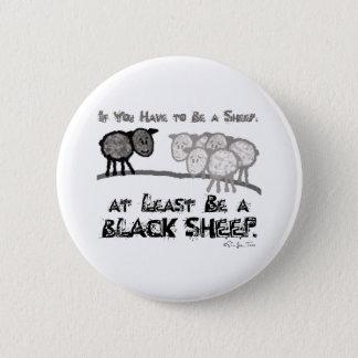 Be A Black Sheep 2 6 Cm Round Badge