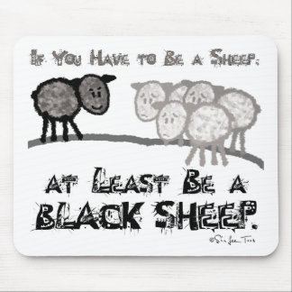 Be A Black Sheep 2 Mouse Mat