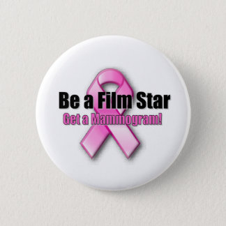 Be a Film Star 6 Cm Round Badge