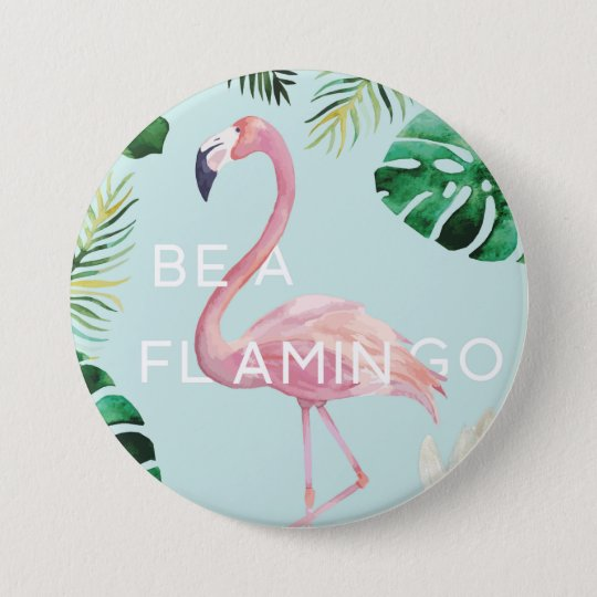 Be A Flamingo Badge