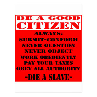 Be A Good Citizen and Die A Slave Postcard