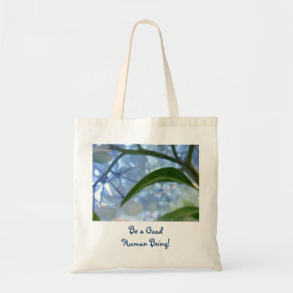 Be a Good Human Being tote bags gifts Holidays