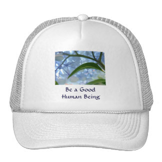Be a Good Human Being truckers hats gifts Floral