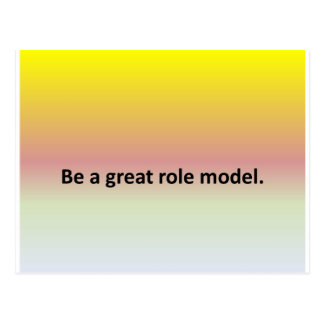 Be a great role model. postcard
