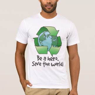 Be A Hero, Recycle T-Shirt