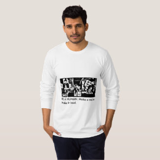 Be a human - long-sleeve jersey shirt. T-Shirt