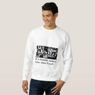 Be a human - sweatshirt