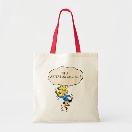 Be a Jitterbug Like Me! Tote Bag
