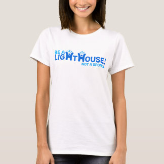 Be A Lighthouse Not A Sponge - Happy-Me T-Shirt