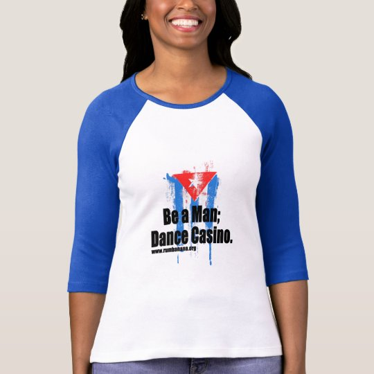 Be a Man; Dance Casino. T-Shirt