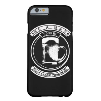 BE A MAN, I-phone 6/6s case