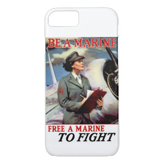 Be a Marine - Free a Marine to Fight iPhone 7 Case