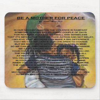 BE A MOTHER FOR PEACE MOUSE PAD
