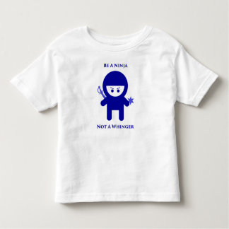 Be A Ninja - Not A Whinger Toddler T-Shirt