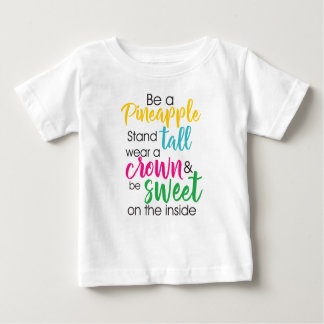 Be a pineapple baby T-Shirt