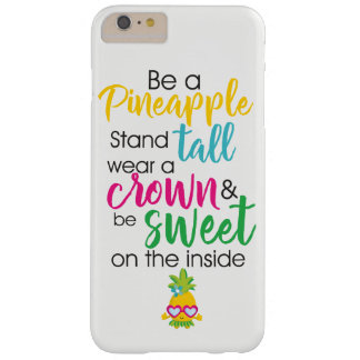 Be a pineapple barely there iPhone 6 plus case