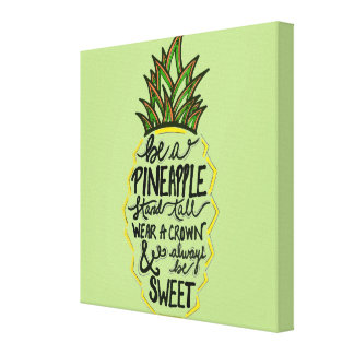 Be A Pineapple Canvas Print