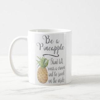"""""""Be A Pineapple"""" - Classic White Mug"""