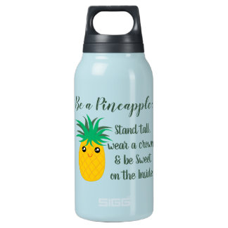 Be A Pineapple Inspirational Motivational Quote Insulated Water Bottle