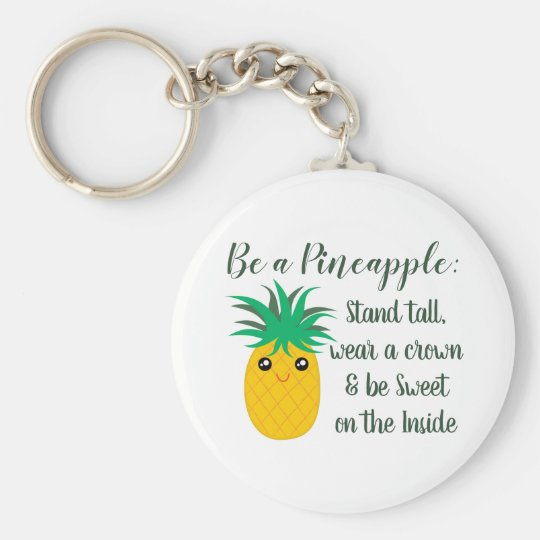 Be A Pineapple Inspirational Motivational Quote Key Ring