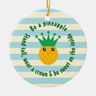 Be A Pineapple Inspirational Quote Christmas Round Ceramic Decoration