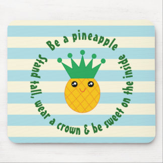 Be A Pineapple Inspirational Quote Mouse Mat