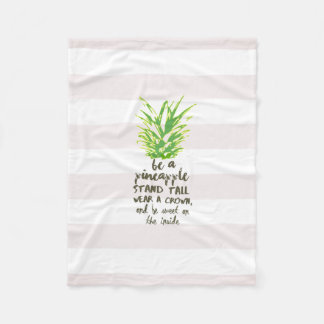Be A Pineapple Inspirational Quote Typography Fleece Blanket