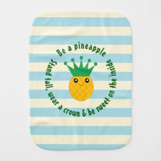 Be A Pineapple Inspirational Quote Unisex Baby Burp Cloth
