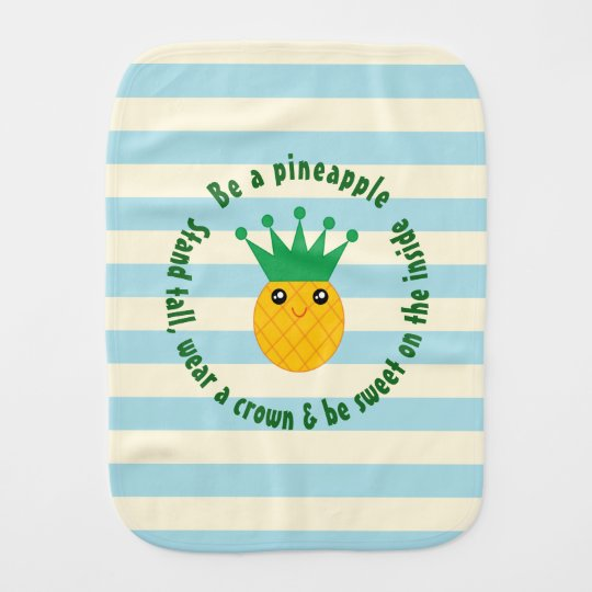 Be A Pineapple Inspirational Quote Unisex Baby Burp