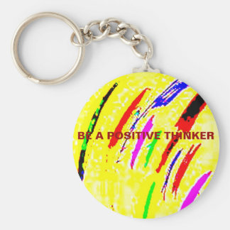 BE A POSITIVE THINKER KEYCHAINS