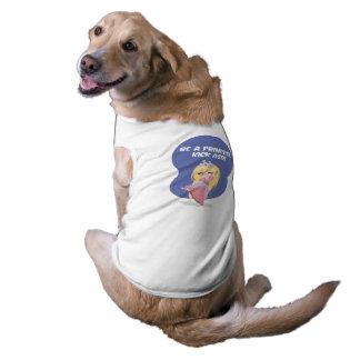 Be a princess, kick ass! - Dog Shirt