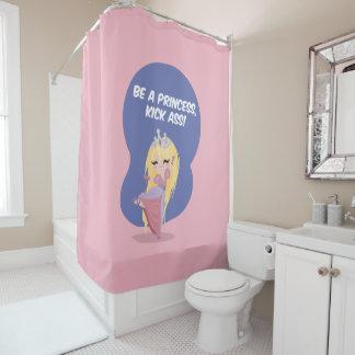 Be a princess, kick ass! - Shower Curtain