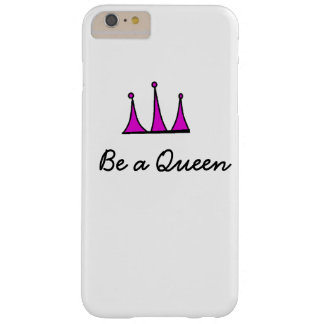 Be a queen iphone case barely there iPhone 6 plus case