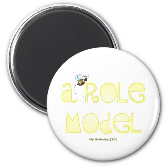 Be A Role Model - A Positive Word 6 Cm Round Magnet