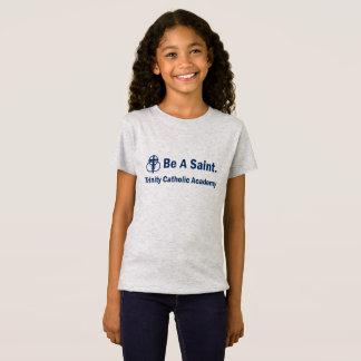 Be A Saint - Girl's T-shirt