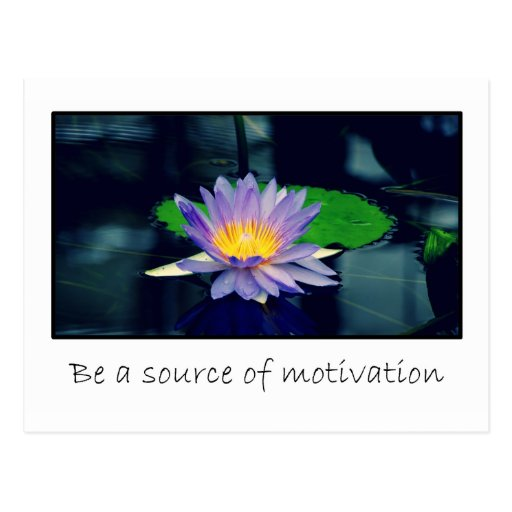 Be a source of motivation post card