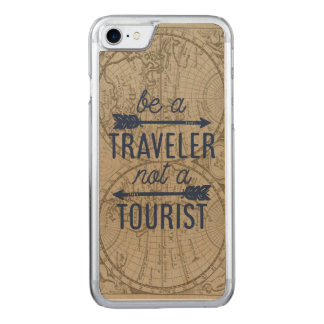 Be a Traveler Not a Tourist Carved iPhone 8/7 Case