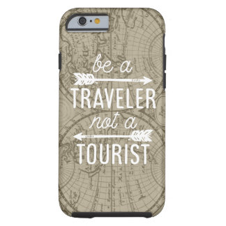 Be a Traveler Not a Tourist Map Typography Quote Tough iPhone 6 Case