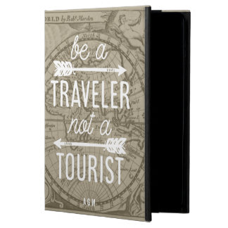Be a Traveler Not a Tourist Quote iPad Air Covers