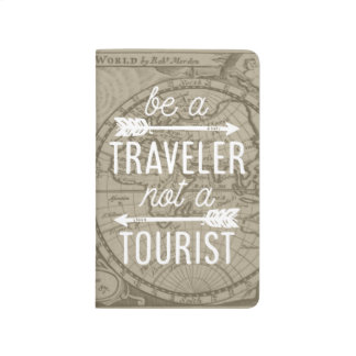 Be a Traveler Not a Tourist Quote Journal