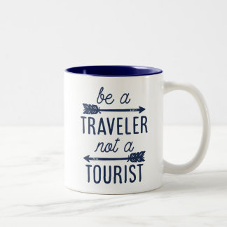 Be a Traveler Not a Tourist Typography Quote Two-Tone Mug