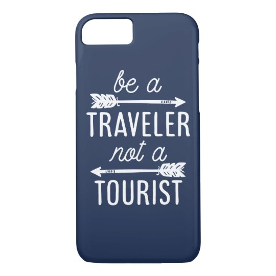 Be a Traveller Not a Tourist Navy Blue Quote iPhone 8/7 Case