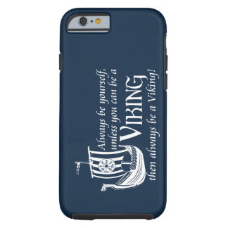 Be A Viking! Tough iPhone 6 Case