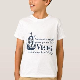Be A Viking! T-Shirt