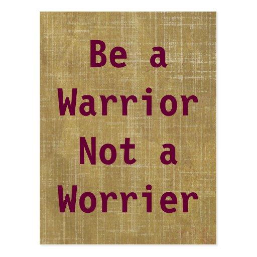 Be a Warrior, Not a Worrier Postcard